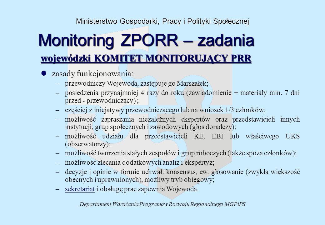 Departament Wdrażania Programów Rozwoju Regionalnego MGPiPS Ministerstwo Gospodarki, Pracy i Polityki Społecznej Monitoring ZPORR – zadania wojewódzki