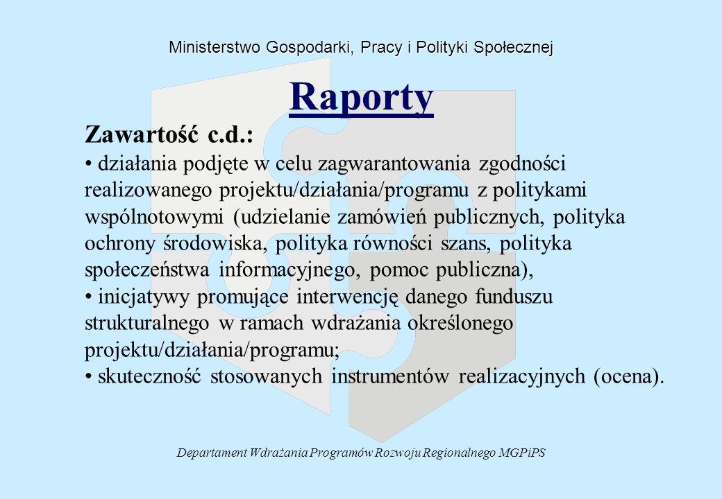 Departament Wdrażania Programów Rozwoju Regionalnego MGPiPS Raporty Ministerstwo Gospodarki, Pracy i Polityki Społecznej Zawartość c.d.: działania pod