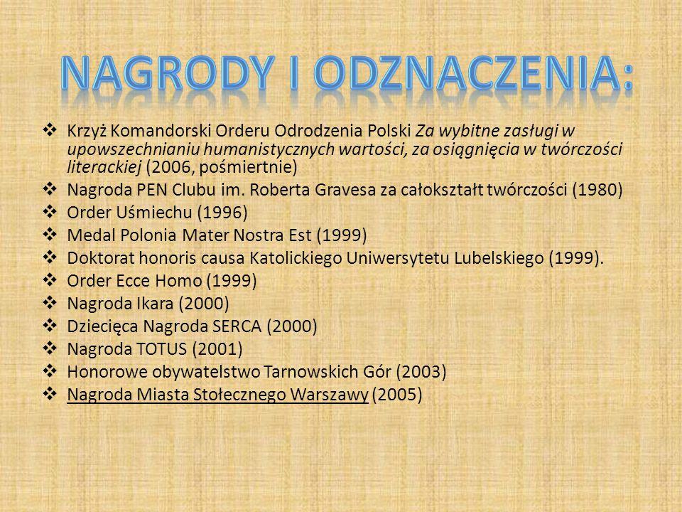  Krzyż Komandorski Orderu Odrodzenia Polski Za wybitne zasługi w upowszechnianiu humanistycznych wartości, za osiągnięcia w twórczości literackiej (2