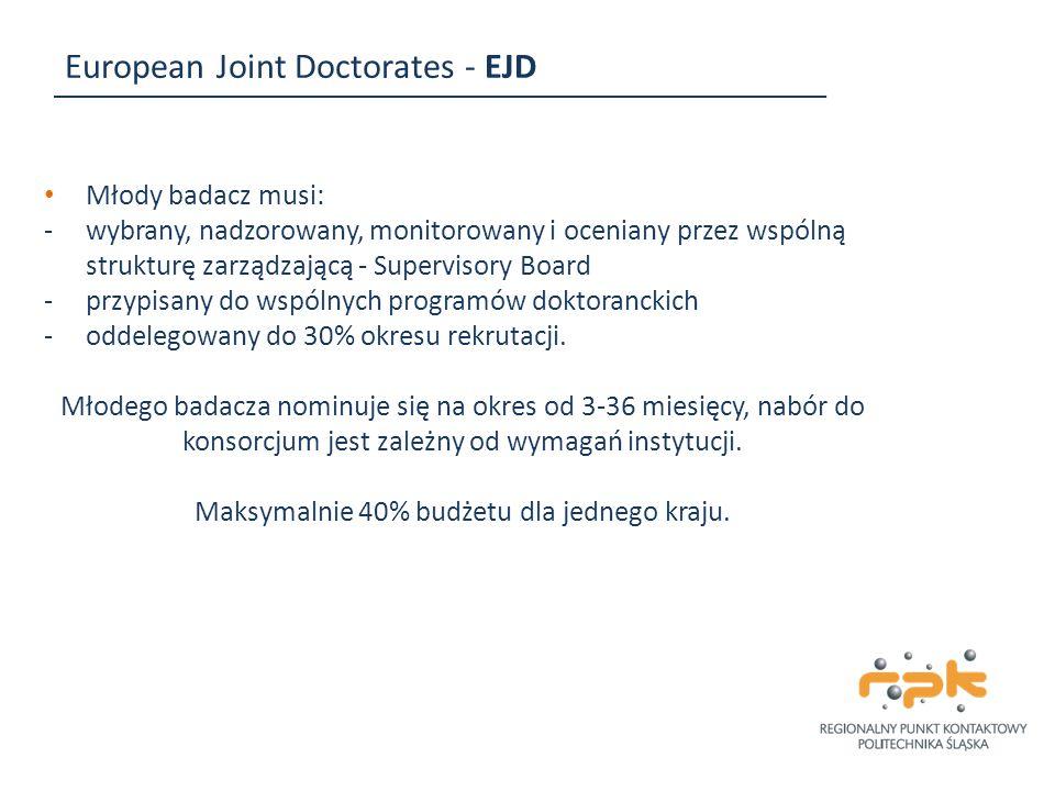 European Joint Doctorates - EJD Młody badacz musi: -wybrany, nadzorowany, monitorowany i oceniany przez wspólną strukturę zarządzającą - Supervisory B