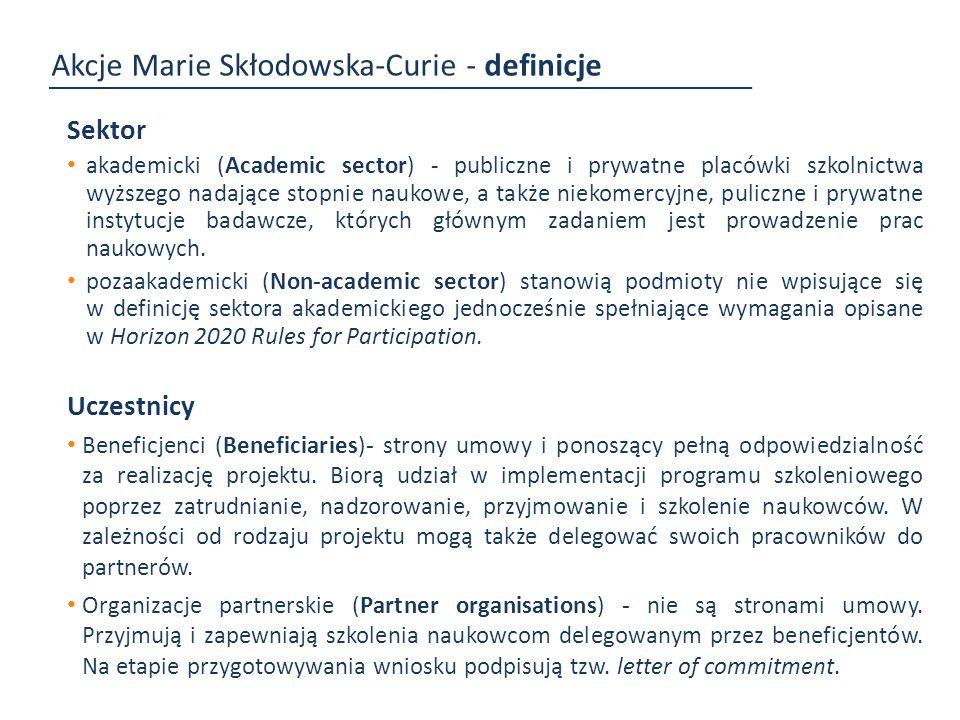 Akcje Marie Skłodowska-Curie - definicje Naukowcy Początkujący naukowiec (Early Stage Researchers- ESR) w momencie rekrutacji lub oddelegowania powinien mieć nie więcej niż 4 lata doświadczenia zawodowego i nie posiadać stopnia doktora.