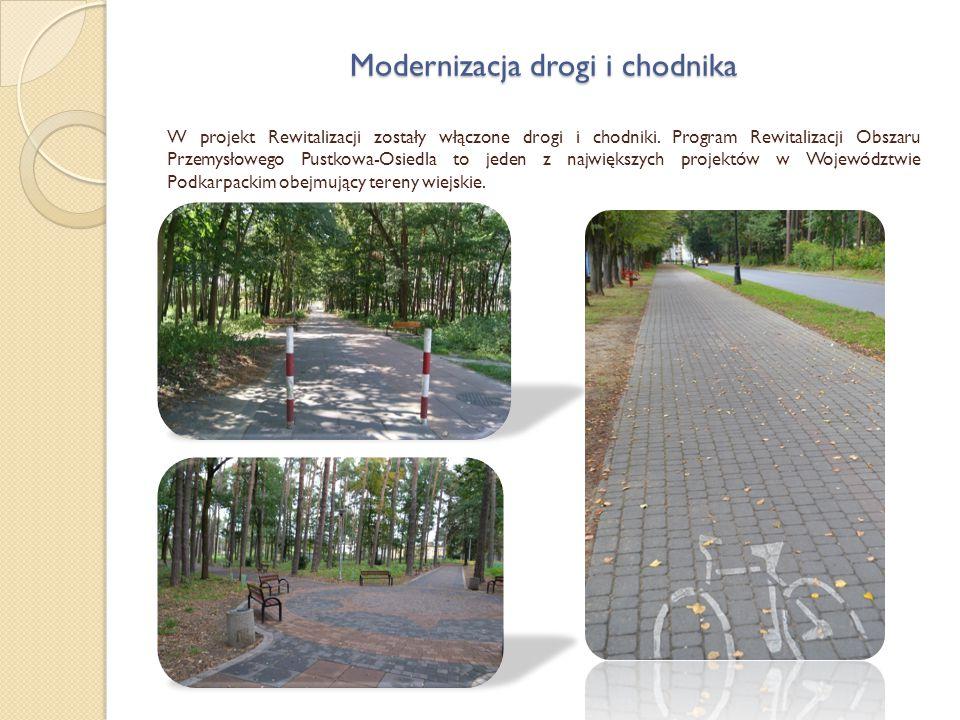 Modernizacja drogi i chodnika W projekt Rewitalizacji zostały włączone drogi i chodniki. Program Rewitalizacji Obszaru Przemysłowego Pustkowa-Osiedla