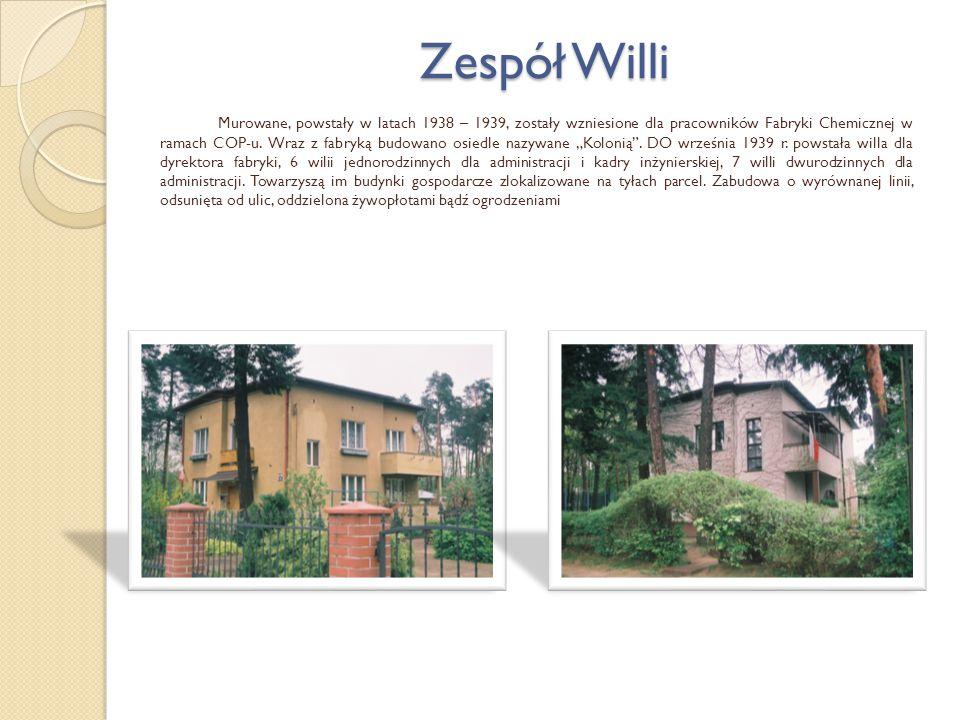 Zespół Willi Murowane, powstały w latach 1938 – 1939, zostały wzniesione dla pracowników Fabryki Chemicznej w ramach COP-u. Wraz z fabryką budowano os