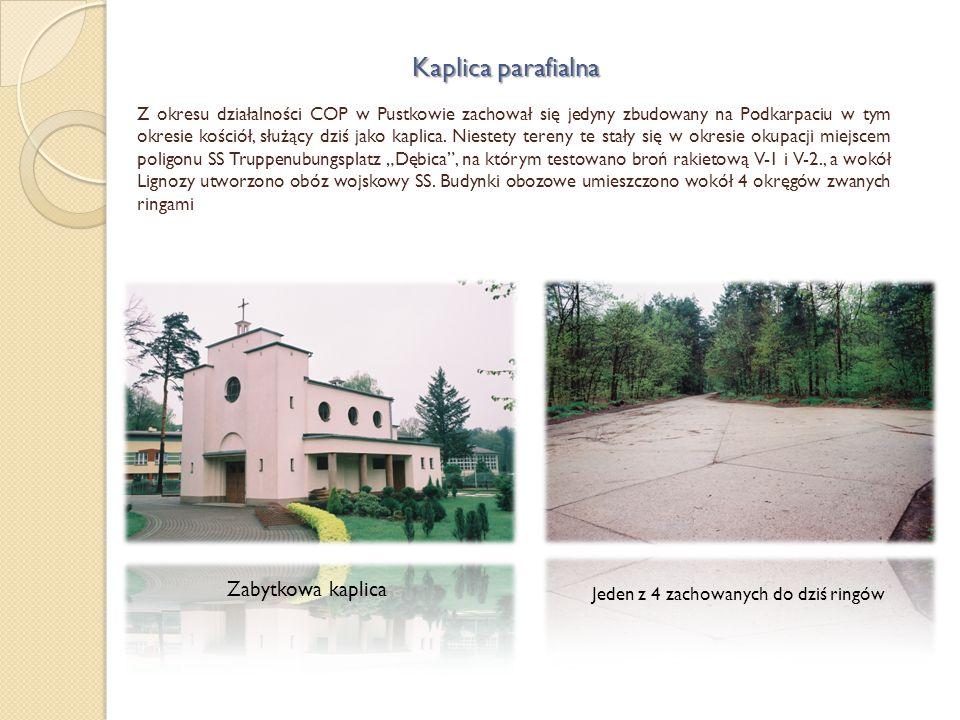 Z okresu działalności COP w Pustkowie zachował się jedyny zbudowany na Podkarpaciu w tym okresie kościół, służący dziś jako kaplica. Niestety tereny t