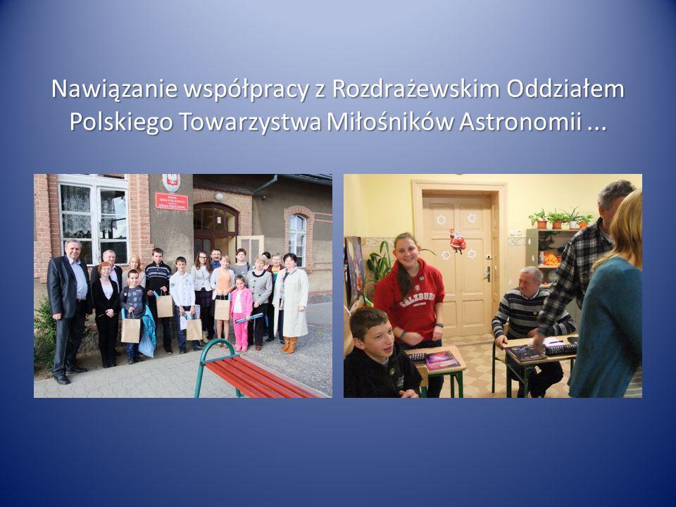 Nawiązanie współpracy z Rozdrażewskim Oddziałem Polskiego Towarzystwa Miłośników Astronomii...