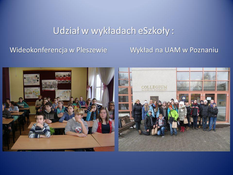 Udział w wykładach eSzkoły : Wideokonferencja w Pleszewie Wykład na UAM w Poznaniu