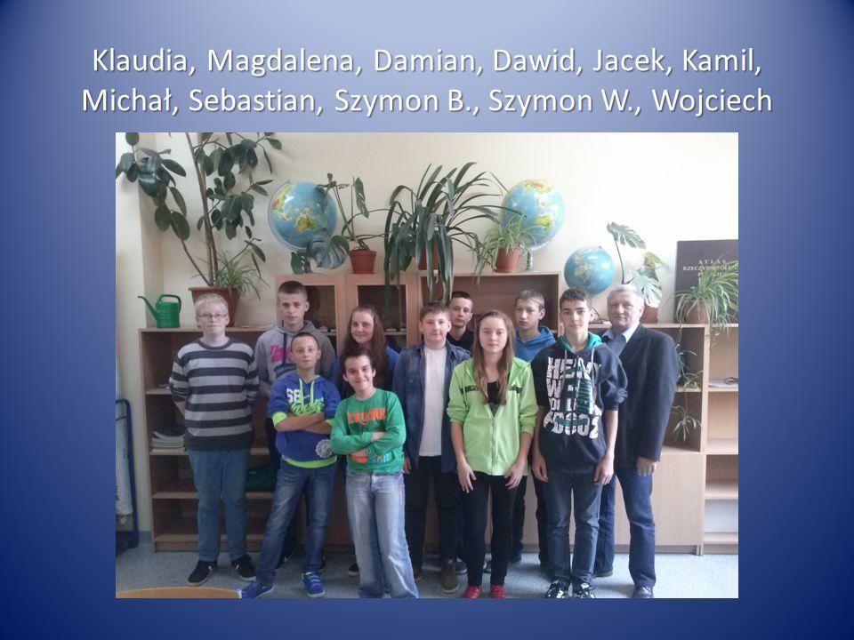 Klaudia, Magdalena, Damian, Dawid, Jacek, Kamil, Michał, Sebastian, Szymon B., Szymon W., Wojciech