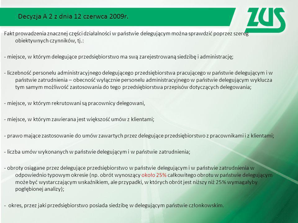 Decyzja A 2 z dnia 12 czerwca 2009r. Fakt prowadzenia znacznej części działalności w państwie delegującym można sprawdzić poprzez szereg obiektywnych