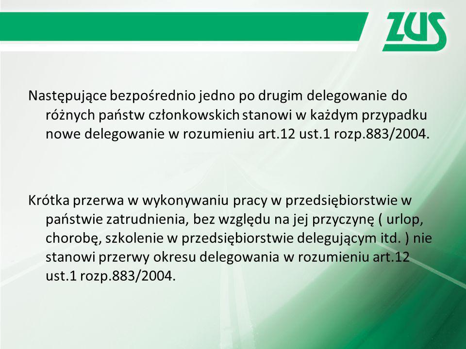 Następujące bezpośrednio jedno po drugim delegowanie do różnych państw członkowskich stanowi w każdym przypadku nowe delegowanie w rozumieniu art.12 ust.1 rozp.883/2004.