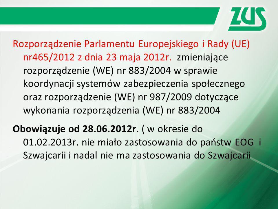Rozporządzenie Parlamentu Europejskiego i Rady (UE) nr465/2012 z dnia 23 maja 2012r. zmieniające rozporządzenie (WE) nr 883/2004 w sprawie koordynacji