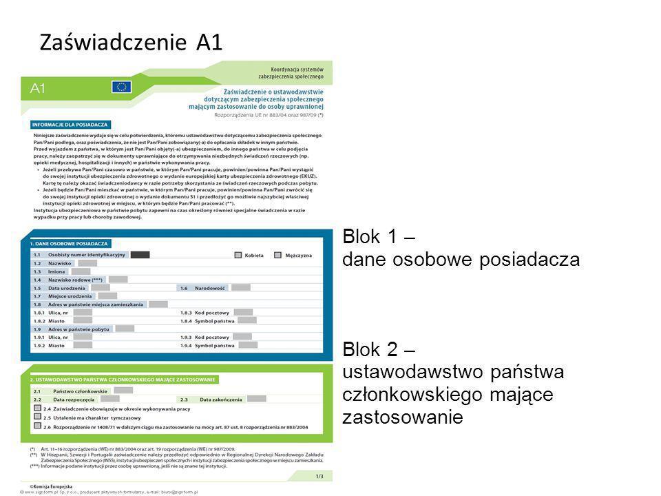 Zaświadczenie A1 Warszawa 2013 Blok 1 – dane osobowe posiadacza Blok 2 – ustawodawstwo państwa członkowskiego mające zastosowanie