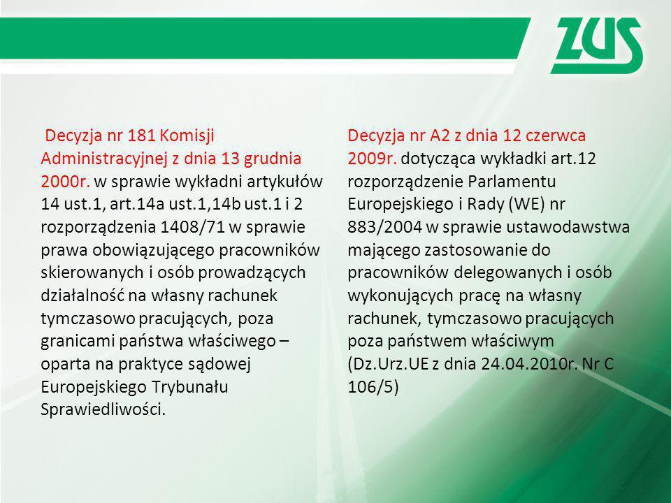 Decyzja nr 181 Komisji Administracyjnej z dnia 13 grudnia 2000r. w sprawie wykładni artykułów 14 ust.1, art.14a ust.1,14b ust.1 i 2 rozporządzenia 140