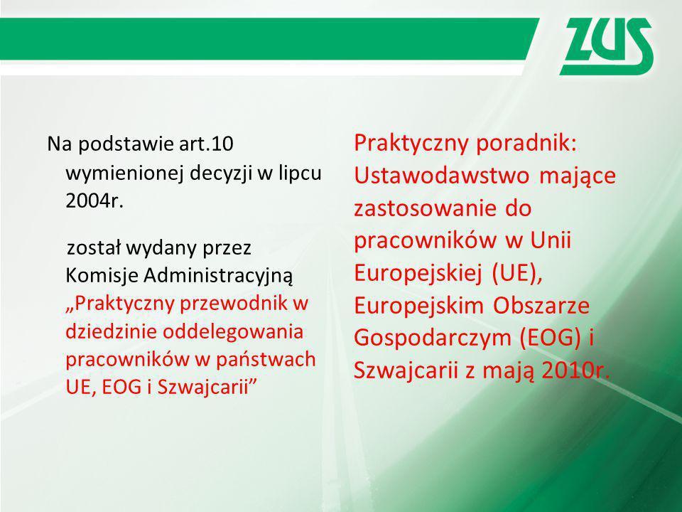 """Na podstawie art.10 wymienionej decyzji w lipcu 2004r. został wydany przez Komisje Administracyjną """"Praktyczny przewodnik w dziedzinie oddelegowania p"""
