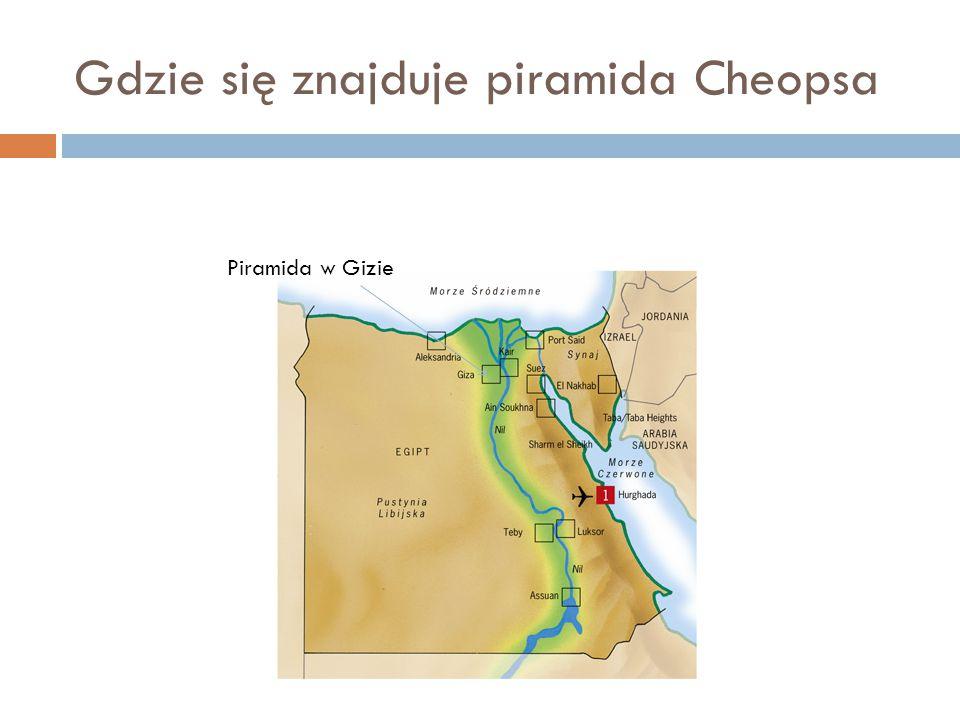Gdzie się znajduje piramida Cheopsa Piramida w Gizie