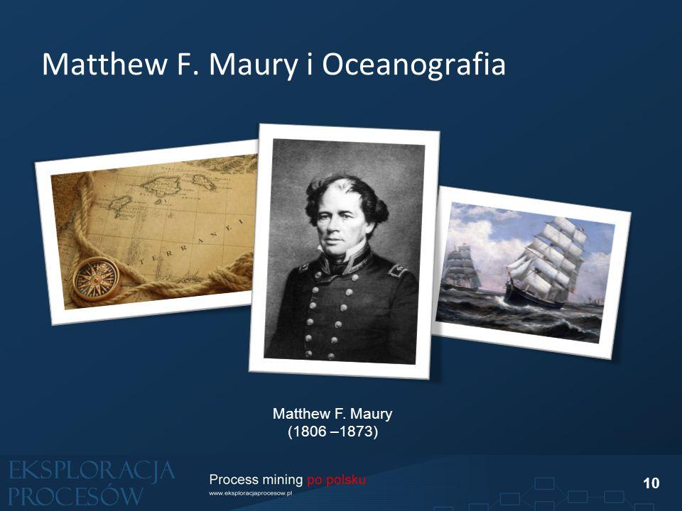 Matthew F. Maury i Oceanografia Matthew F. Maury (1806 –1873) 10