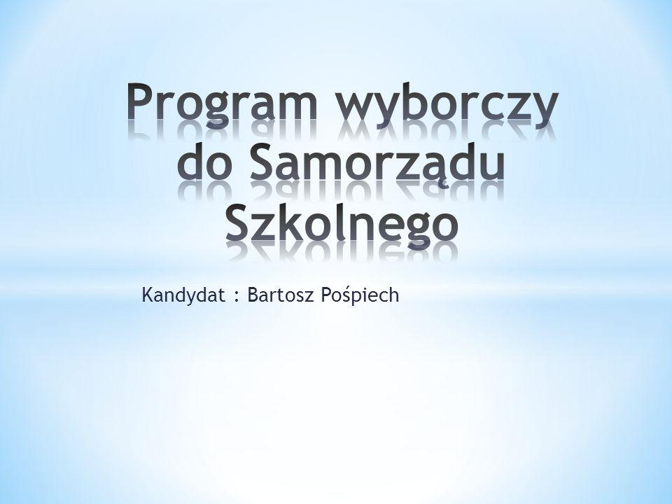 Kandydat : Bartosz Pośpiech