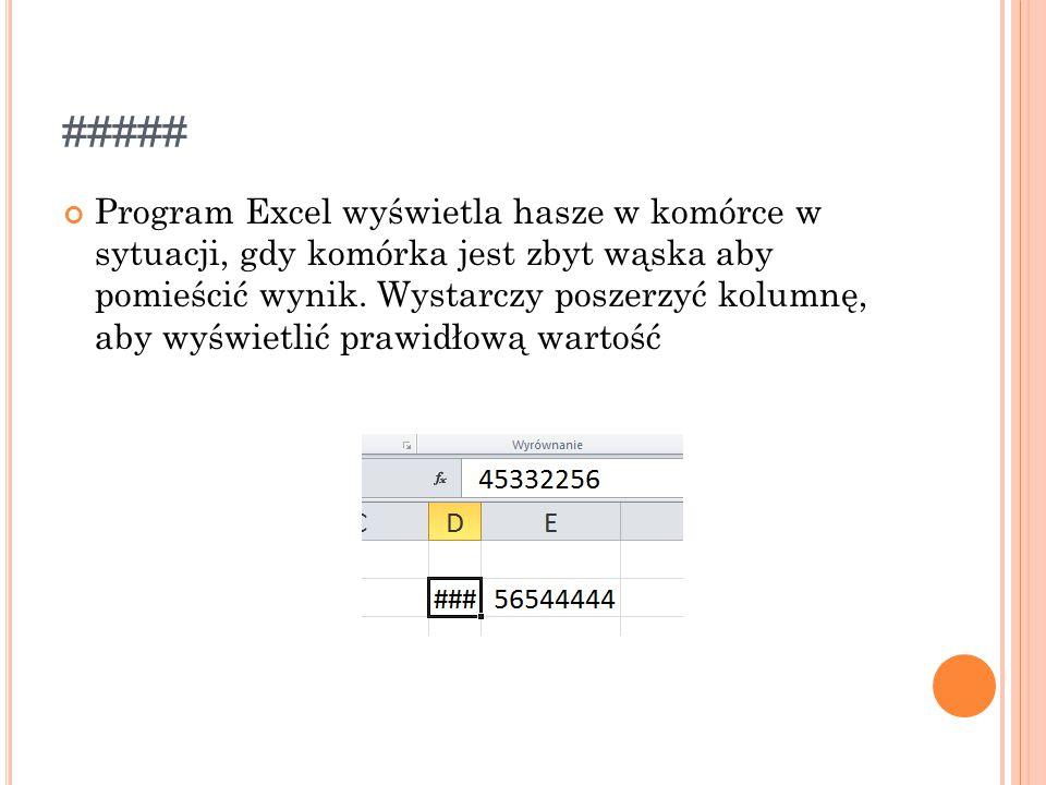 ##### Program Excel wyświetla hasze w komórce w sytuacji, gdy komórka jest zbyt wąska aby pomieścić wynik.