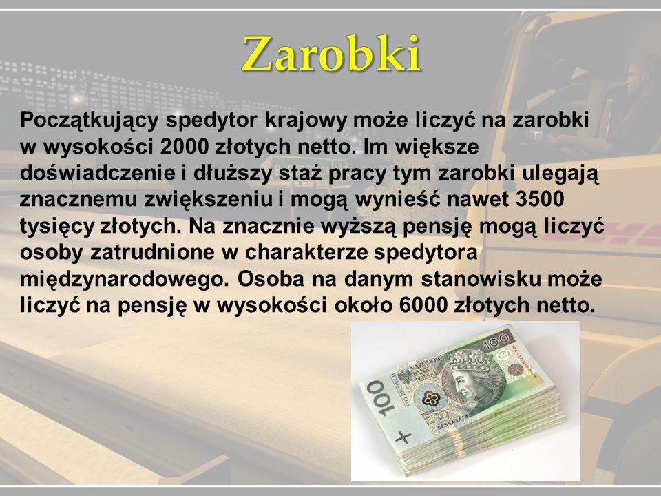 Początkujący spedytor krajowy może liczyć na zarobki w wysokości 2000 złotych netto. Im większe doświadczenie i dłuższy staż pracy tym zarobki ulegają