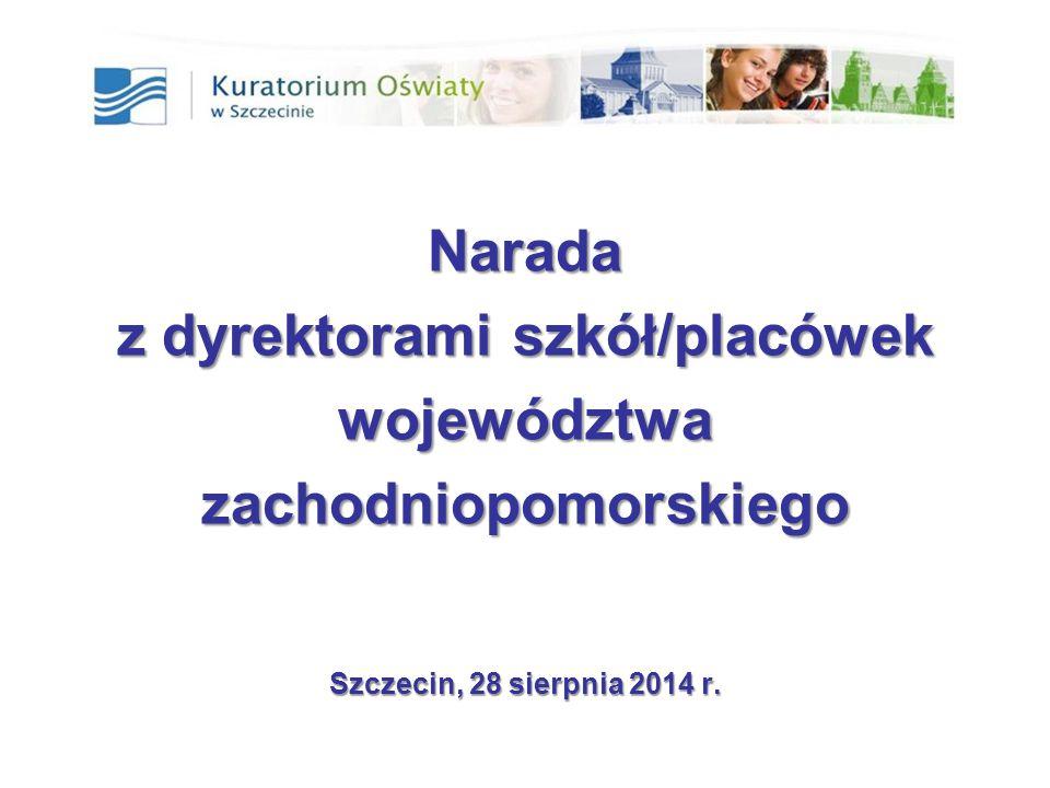 1 Narada z dyrektorami szkół/placówek województwazachodniopomorskiego Szczecin, 28 sierpnia 2014 r.