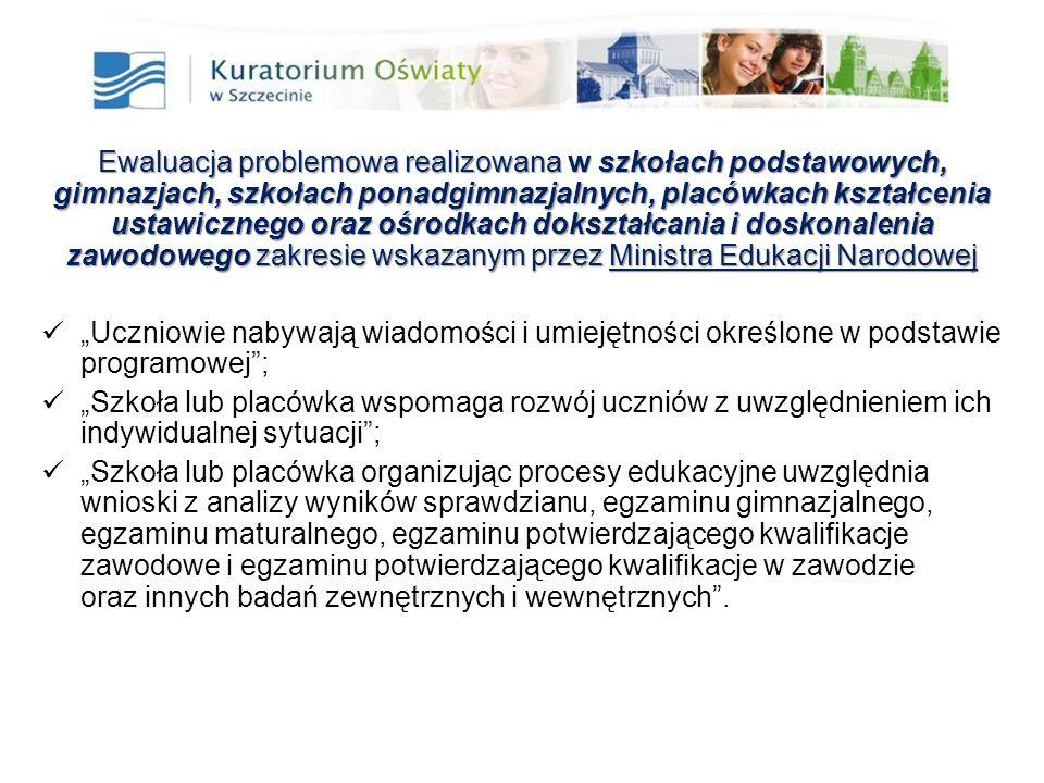 33 Ewaluacja problemowa realizowana w szkołach podstawowych, gimnazjach, szkołach ponadgimnazjalnych, placówkach kształcenia ustawicznego oraz ośrodka