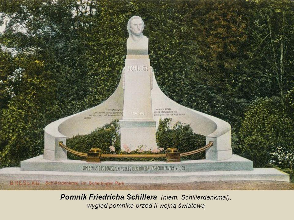 Pomnik Friedricha Schillera (niem. Schillerdenkmal), niemieckiego literata w Parku Szczytnickim, został odsłonięty po raz pierwszy w dniu 9 maja 1909
