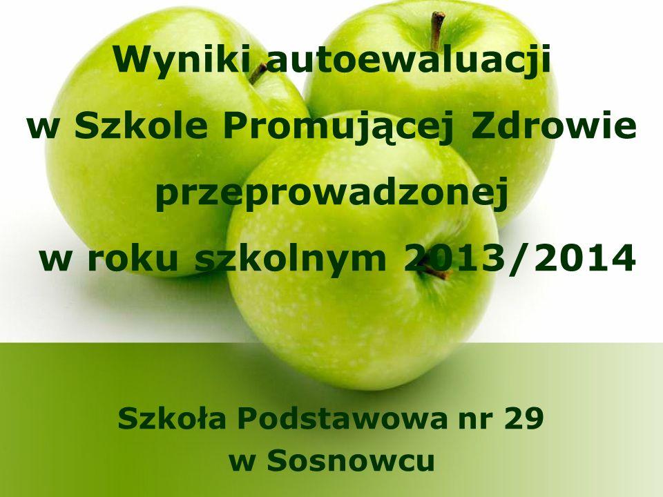 Szkoła Podstawowa nr 29 w Sosnowcu Wyniki autoewaluacji w Szkole Promującej Zdrowie przeprowadzonej w roku szkolnym 2013/2014