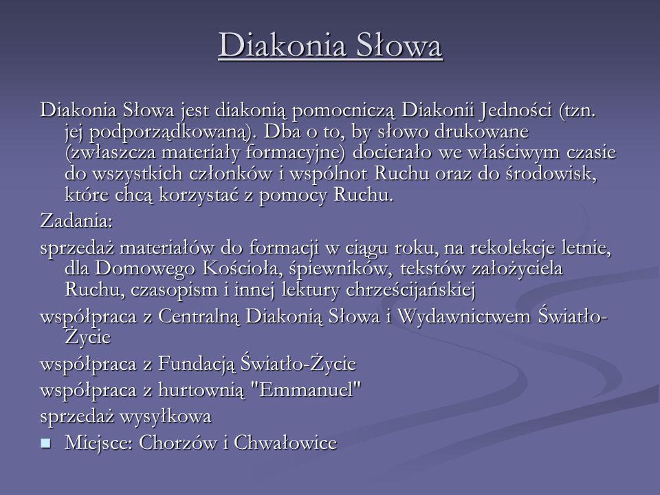 Diakonia Słowa Diakonia Słowa jest diakonią pomocniczą Diakonii Jedności (tzn.