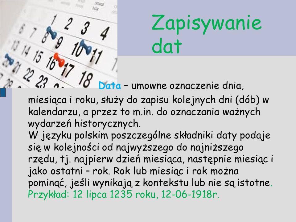 Data – umowne oznaczenie dnia, miesiąca i roku, służy do zapisu kolejnych dni (dób) w kalendarzu, a przez to m.in. do oznaczania ważnych wydarzeń hist