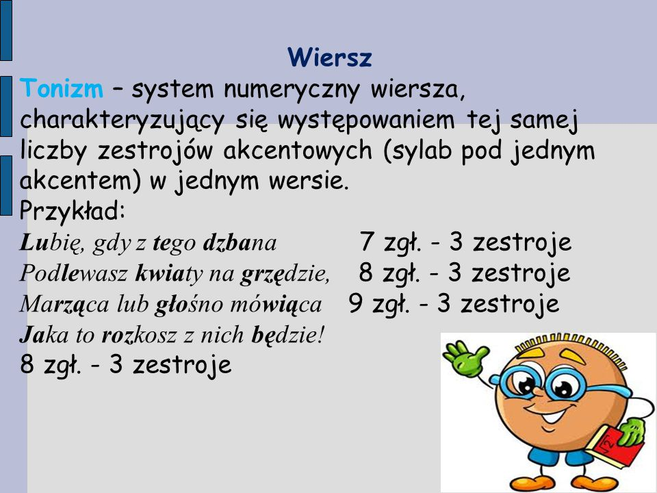 Wiersz Tonizm – system numeryczny wiersza, charakteryzujący się występowaniem tej samej liczby zestrojów akcentowych (sylab pod jednym akcentem) w jed