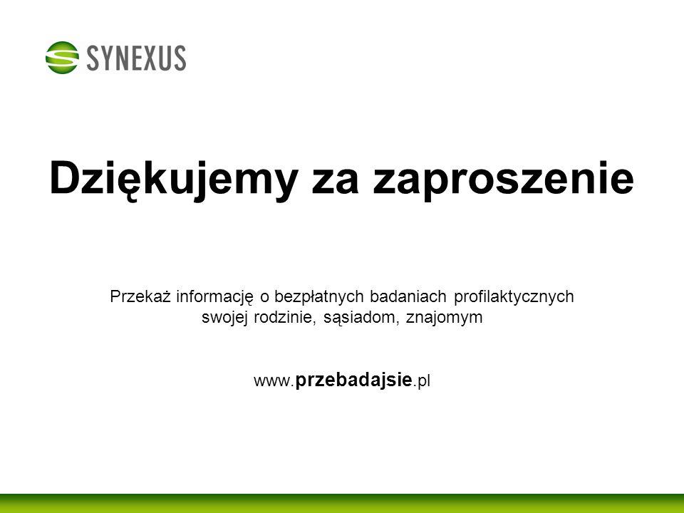 Dziękujemy za zaproszenie Przekaż informację o bezpłatnych badaniach profilaktycznych swojej rodzinie, sąsiadom, znajomym www. przebadajsie.pl