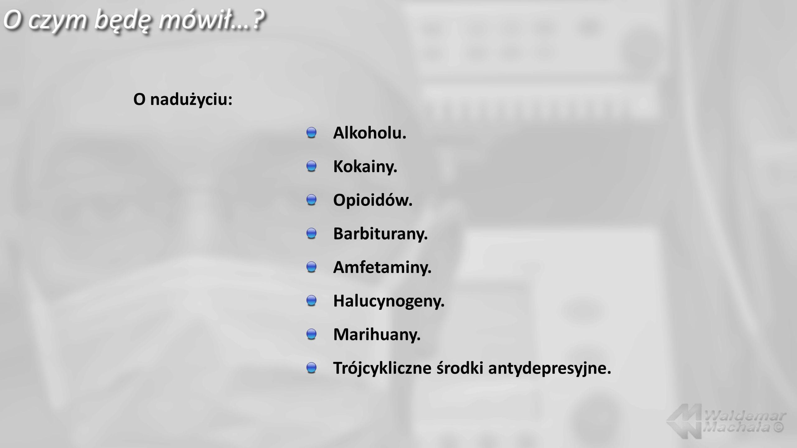 Amfetamina…Amfetamina… Wskazania do przyjmowania amfetaminy: Narkolepsja.