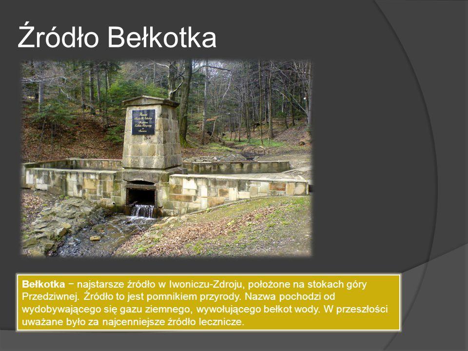 Źródło Bełkotka Bełkotka − najstarsze źródło w Iwoniczu-Zdroju, położone na stokach góry Przedziwnej. Źródło to jest pomnikiem przyrody. Nazwa pochodz