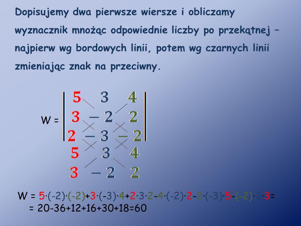 Wyznacznik W jest różny od 0, więc układ ma jedno rozwiązanie postaci: Zr={ }