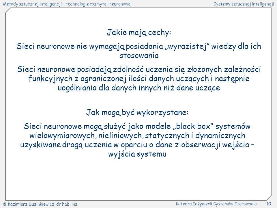 Metody sztucznej inteligencji – technologie rozmyte i neuronoweSystemy sztucznej inteligencji  Kazimierz Duzinkiewicz, dr hab. inż. Katedra Inżynieri