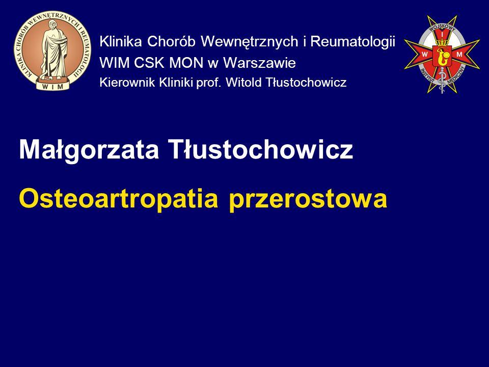 Klinika Chorób Wewnętrznych i Reumatologii WIM CSK MON w Warszawie Kierownik Kliniki prof. Witold Tłustochowicz Małgorzata Tłustochowicz Osteoartropat
