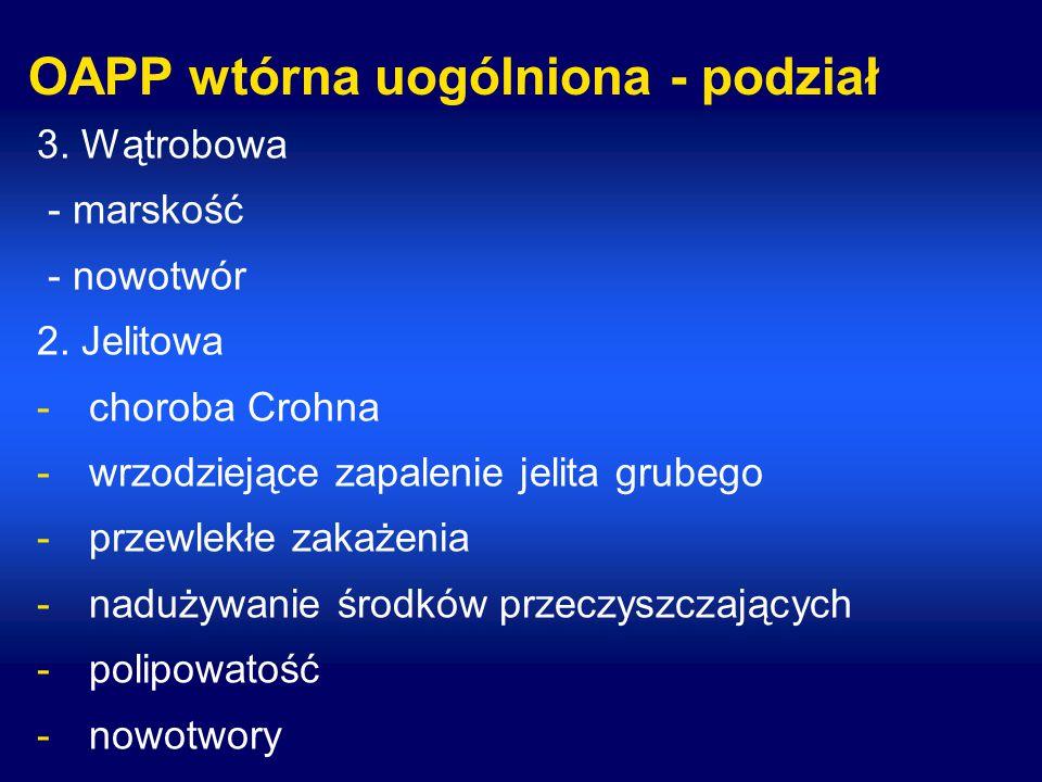 OAPP wtórna uogólniona - podział 4.