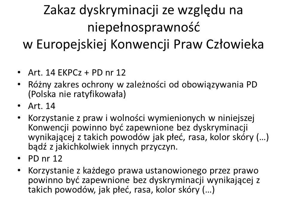 Zakaz dyskryminacji ze względu na niepełnosprawność w Europejskiej Konwencji Praw Człowieka Art. 14 EKPCz + PD nr 12 Różny zakres ochrony w zależności