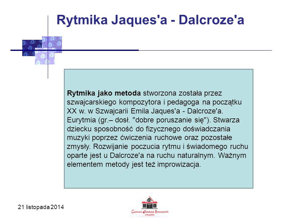 21 listopada 2014 Rytmika Jaques'a - Dalcroze'a Rytmika jako metoda stworzona została przez szwajcarskiego kompozytora i pedagoga na początku XX w. w