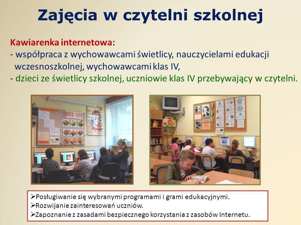 Zajęcia w czytelni szkolnej Kawiarenka internetowa: - współpraca z wychowawcami świetlicy, nauczycielami edukacji wczesnoszkolnej, wychowawcami klas I