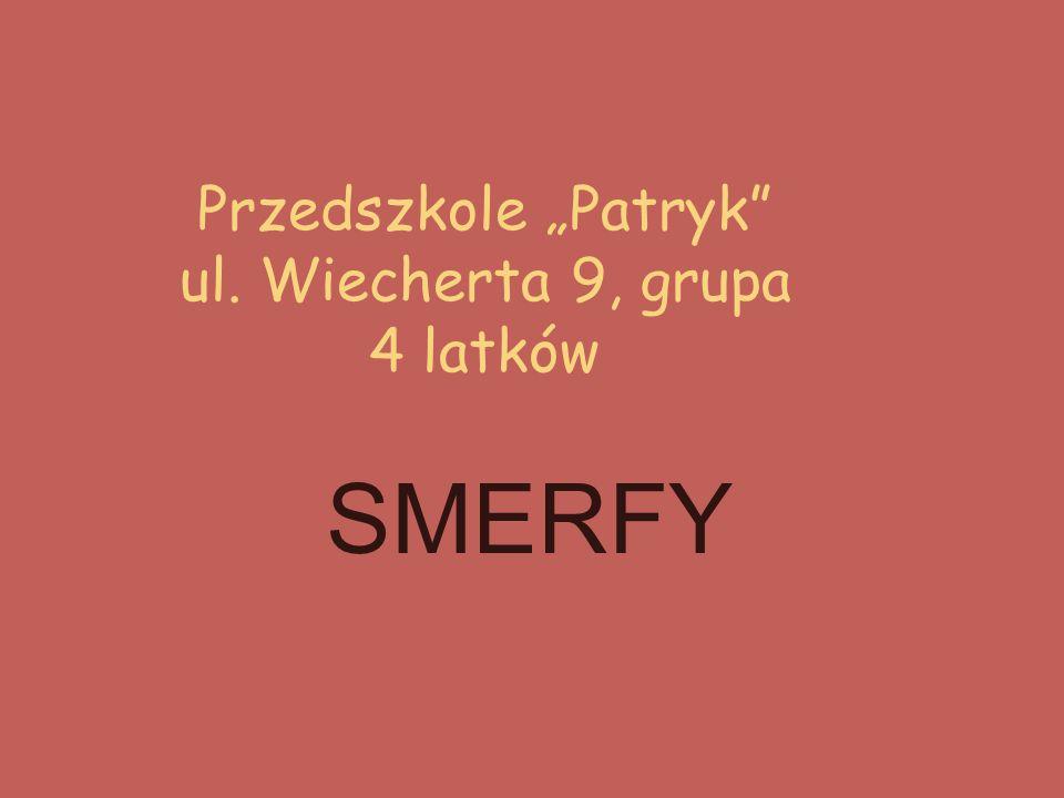 """Przedszkole """"Patryk"""" ul. Wiecherta 9, grupa 4 latków SMERFY"""