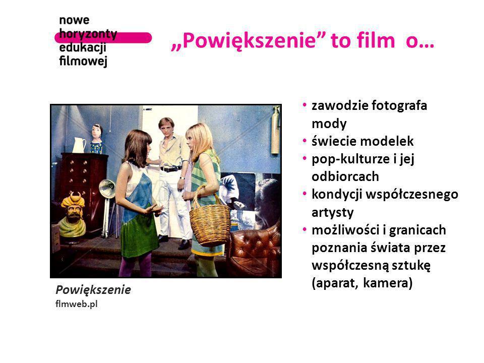 """"""" Powiększenie to film o… Powiększenie flmweb.pl zawodzie fotografa mody świecie modelek pop-kulturze i jej odbiorcach kondycji współczesnego artysty możliwości i granicach poznania świata przez współczesną sztukę (aparat, kamera)"""
