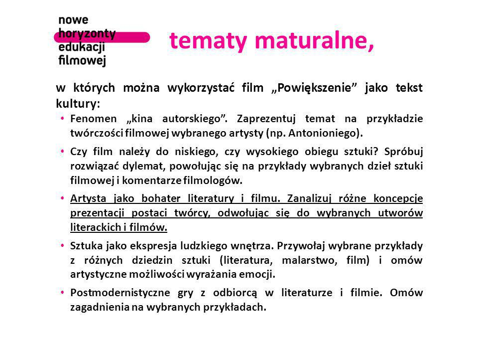 """tematy maturalne, w których można wykorzystać film """"Powiększenie jako tekst kultury: Fenomen """"kina autorskiego ."""