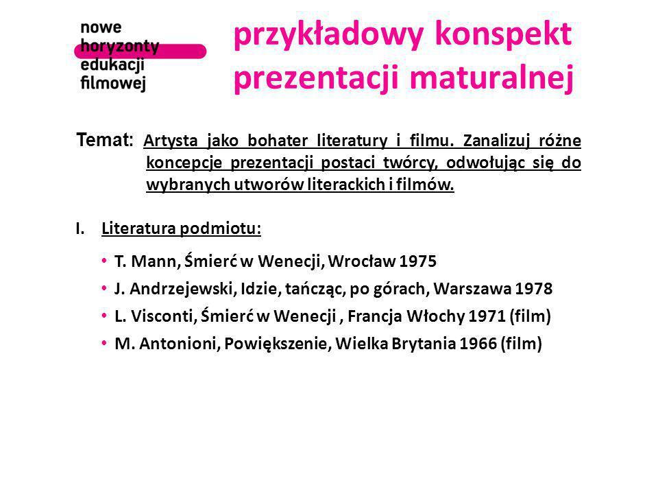 przykładowy konspekt prezentacji maturalnej Temat: Artysta jako bohater literatury i filmu.