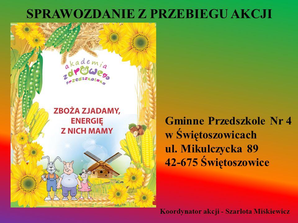 SPRAWOZDANIE Z PRZEBIEGU AKCJI Gminne Przedszkole Nr 4 w Świętoszowicach ul.