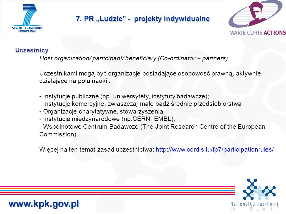 """7. PR """"Ludzie"""" - projekty indywidualne Uczestnicy Uczestnicy Host organization/ participant/ beneficiary (Co-ordinator + partners) Uczestnikami mogą b"""