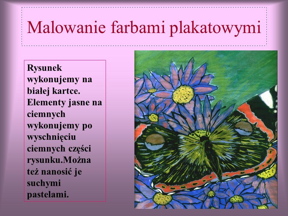 Malowanie farbami plakatowymi Rysunek wykonujemy na białej kartce.