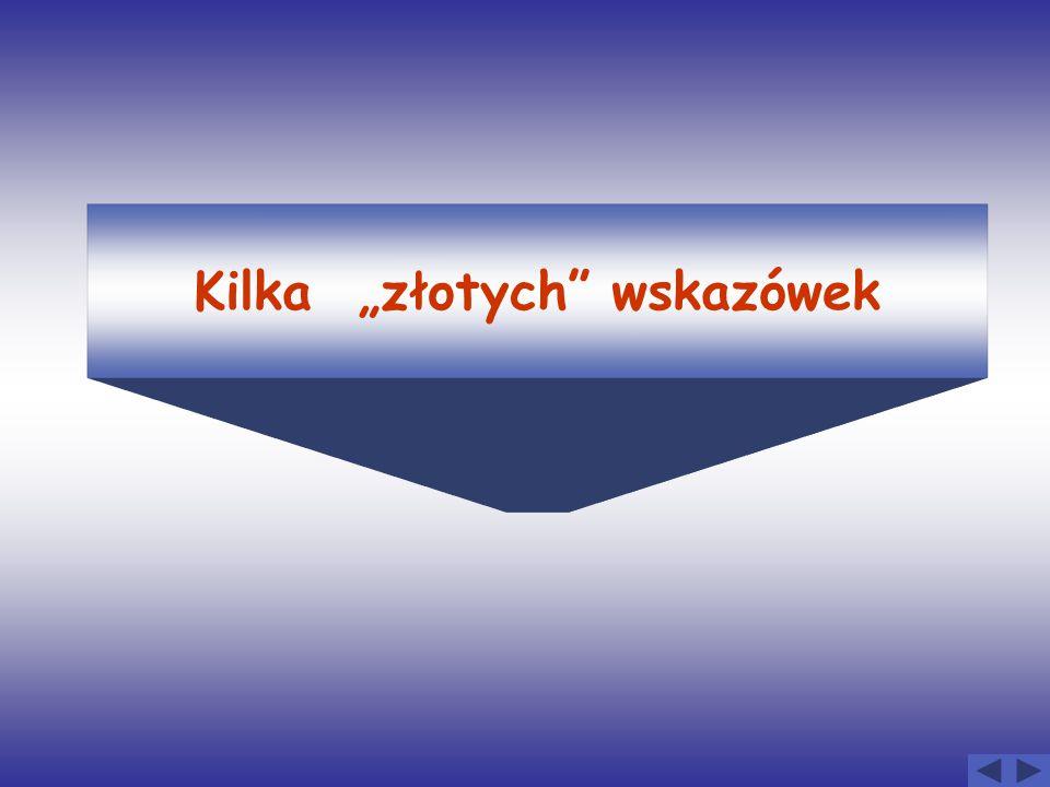 """Kilka """"złotych"""" wskazówek"""