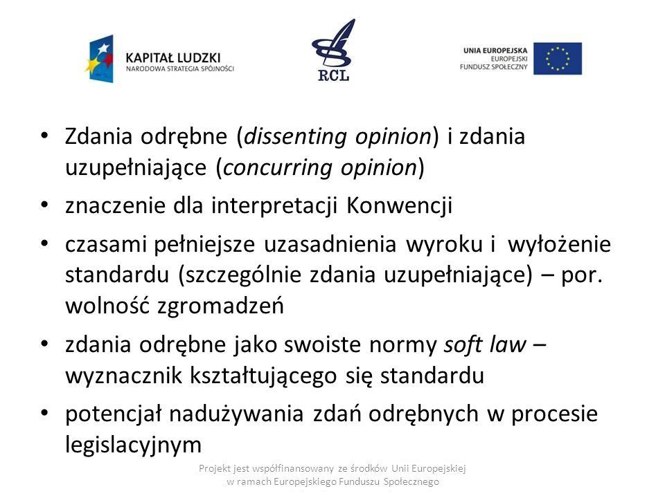 Zdania odrębne (dissenting opinion) i zdania uzupełniające (concurring opinion) znaczenie dla interpretacji Konwencji czasami pełniejsze uzasadnienia
