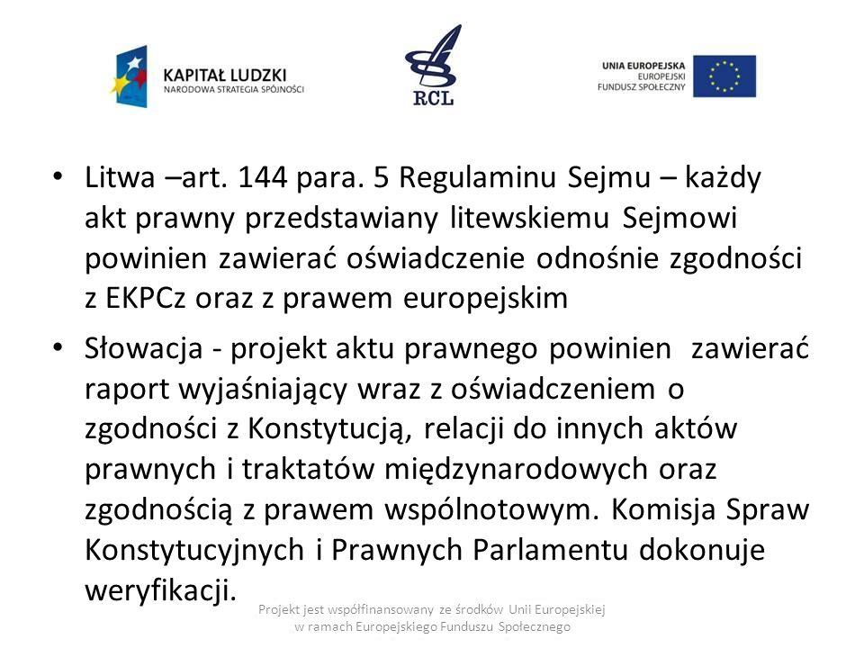 Litwa –art. 144 para. 5 Regulaminu Sejmu – każdy akt prawny przedstawiany litewskiemu Sejmowi powinien zawierać oświadczenie odnośnie zgodności z EKPC