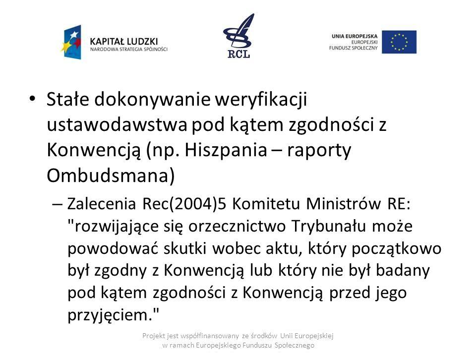Stałe dokonywanie weryfikacji ustawodawstwa pod kątem zgodności z Konwencją (np. Hiszpania – raporty Ombudsmana) – Zalecenia Rec(2004)5 Komitetu Minis